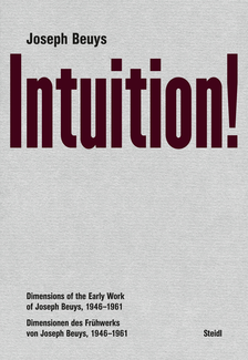 Intuition! Dimensions of the Early Work of Joseph Beuys, 1946–1961