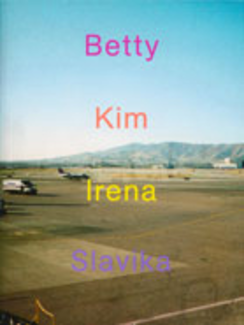 Betty, Kim, Irena, Slavika