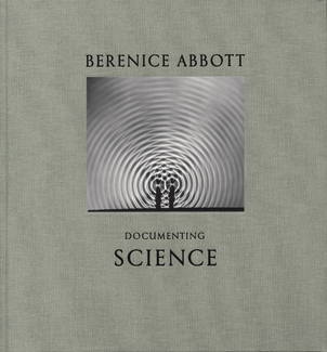 cover of Berenice Abbott's book, Documenting Science