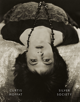 Curtis Moffat: Silver Society. Experimental Photography and Design, 1923-1935