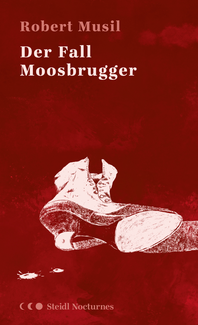 Der Fall Moosbrugger (Steidl Nocturnes)